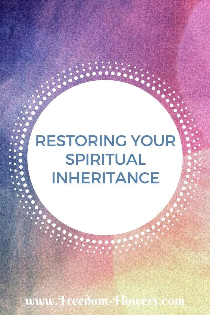 restoring your spiritual inheritance
