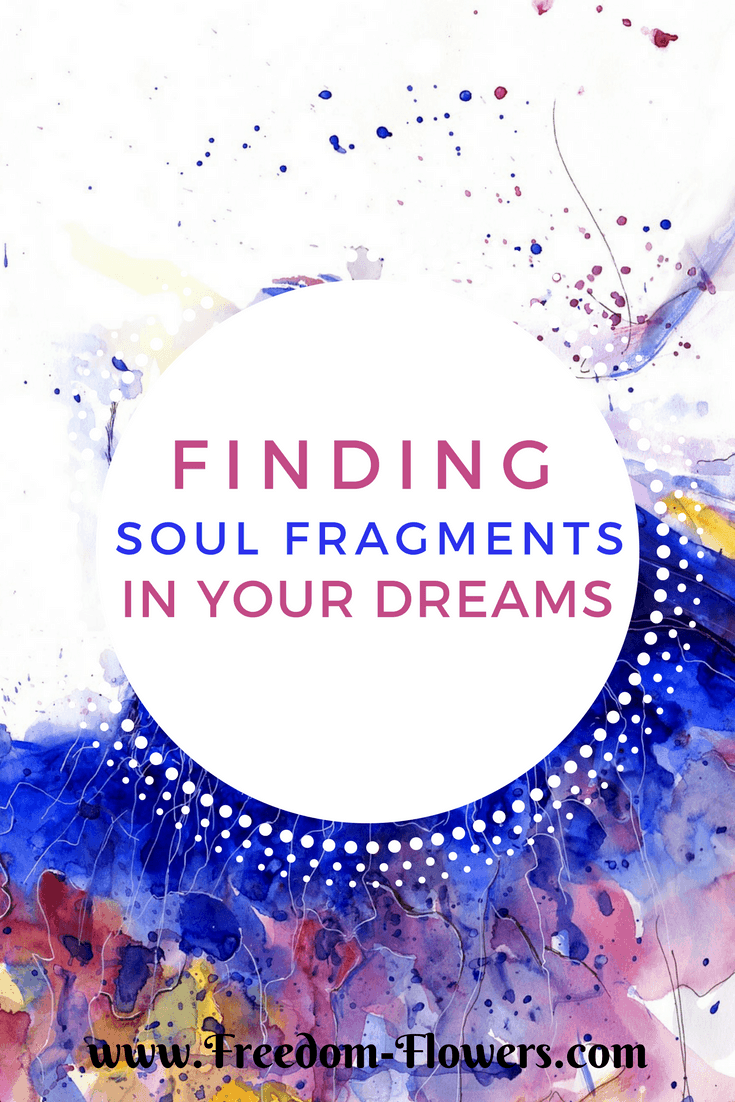 finding soul fragments in your dreams
